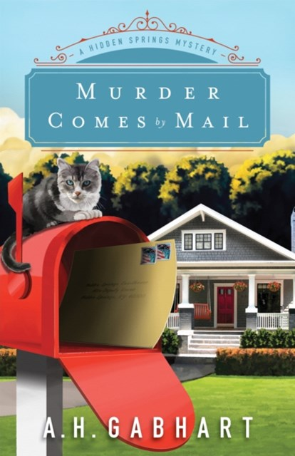 Murder Comes by Mail (The Hidden Springs Mysteries Book #2)