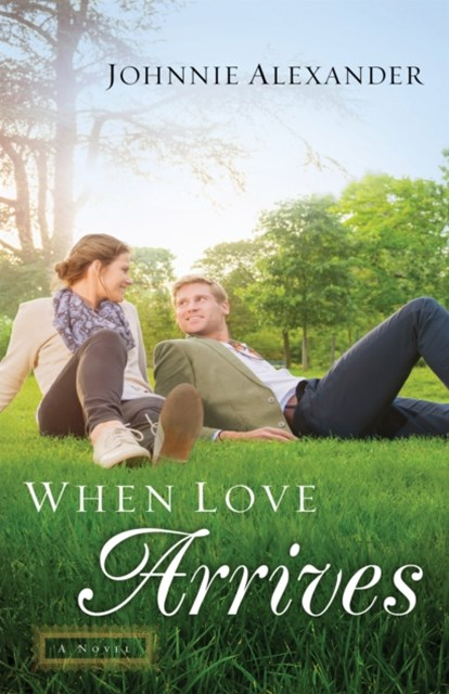When Love Arrives (Misty Willow Book #2)