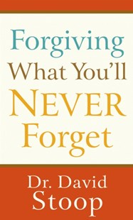 (ebook) Forgiving What You'll Never Forget - Religion & Spirituality Christianity