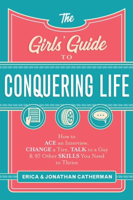 Girls' Guide to Conquering Life