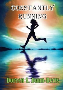 Constantly Running by Doreen S Dunn-Berts (9781493597253) - PaperBack - Children's Fiction