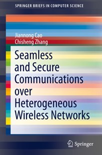 (ebook) Seamless and Secure Communications over Heterogeneous Wireless Networks - Computing Hardware