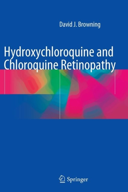 Hydroxychloroquine and Chloroquine Retinopathy