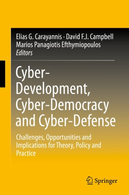 Cyber-Development, Cyber-Democracy and Cyber-Defense