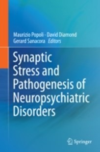 (ebook) Synaptic Stress and Pathogenesis of Neuropsychiatric Disorders - Reference Medicine