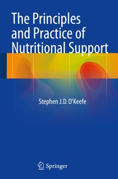 Principles and Practice of Nutritional Support