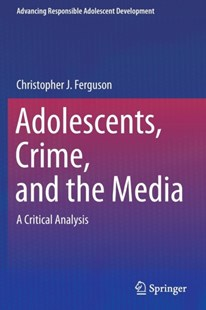 Adolescents, Crime, and the Media by Christopher J. Ferguson (9781493923281) - PaperBack - Education Trade Guides