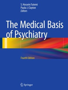 Medical Basis of Psychiatry by S. Hossein Fatemi, Paula J. Clayton (9781493925278) - HardCover - Reference Medicine