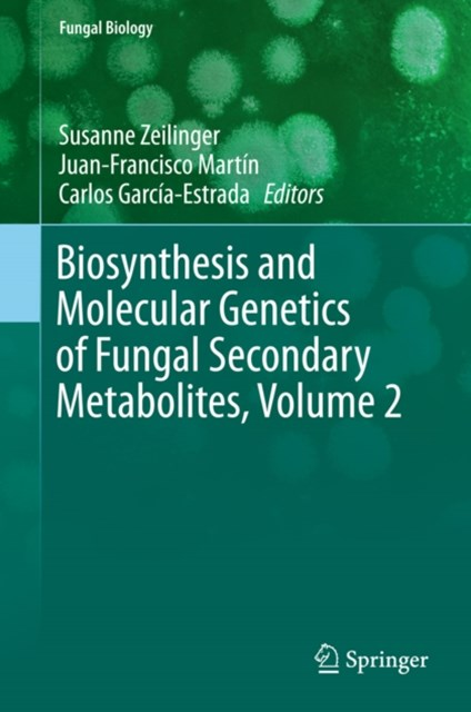 Biosynthesis and Molecular Genetics of Fungal Secondary Metabolites, Volume 2