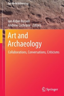 Art and Archaeology by Ian Alden Russell, Andrew Cochrane (9781493926541) - PaperBack - Art & Architecture General Art
