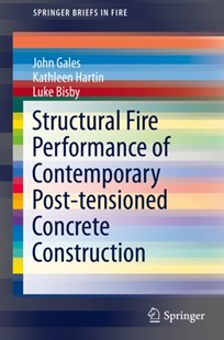 (ebook) Structural Fire Performance of Contemporary Post-tensioned Concrete Construction - Art & Architecture Architecture