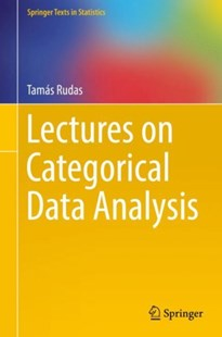 Lectures on Categorical Data Analysis by Tamas Rudas (9781493976911) - HardCover - Science & Technology Mathematics