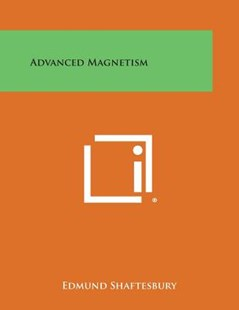 Advanced Magnetism by Edmund Shaftesbury (9781494109448) - PaperBack - Modern & Contemporary Fiction Literature