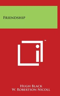 Friendship by Hugh Black B, W Robertson Nicoll (9781494177782) - HardCover - Modern & Contemporary Fiction Literature