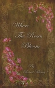 (ebook) Where The Roses Bloom - Self-Help & Motivation