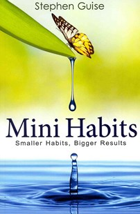 Mini Habits by Stephen Guise (9781494882273) - PaperBack - Self-Help & Motivation Inspirational