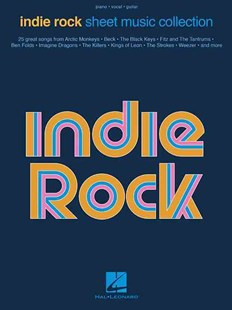 Indie Rock Sheet Music Collection by Hal Leonard Publishing Corporation (COR) (9781495008696) - PaperBack - Entertainment Music Technique