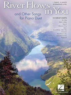 River Flows in You and Other Songs Arranged for Piano Duet by Hal Leonard Publishing Corporation (9781495008948) - PaperBack - Entertainment Music Technique