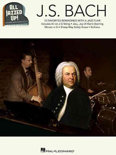 J. S. Bach - All Jazzed Up!