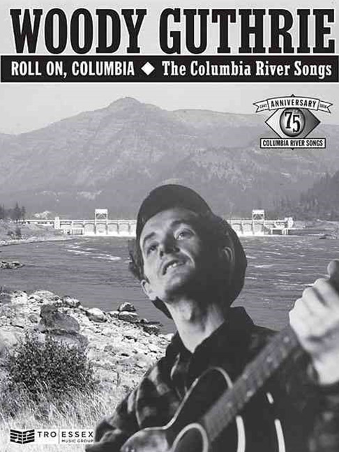 Woody Guthrie - Roll on, Columbia: the Columbia River Songs