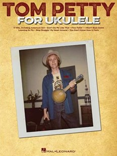 Tom Petty for Ukulele by Tom Petty (9781495071751) - PaperBack - Entertainment Music General