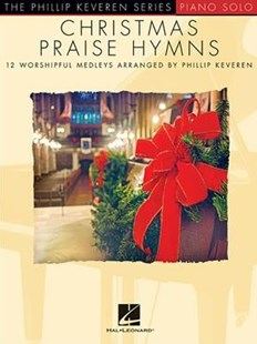 Christmas Praise Hymns by Phillip Keveren (9781495096587) - PaperBack - Entertainment Music General