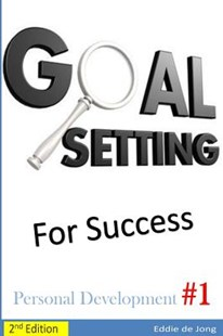 Goal Setting for Success by Eddie De Jong (9781495448843) - PaperBack - Business & Finance Careers