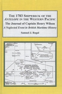 The 1783 Shipwreck of the Antelope in the Western Pacific by Samuel J. (EDT) Rogal (9781495505522) - HardCover - History European