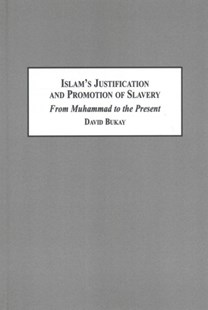 Islam's Justification and Promotion of Slavery by David Bukay (9781495506055) - HardCover - Religion & Spirituality Islam
