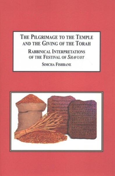 The Pilgrimage to the Temple and the Giving of the Torah