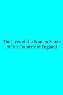 The Lives of the Women Saints of Our Countrie of England by C Horstmann, Brother Hermenegild Tosf (9781495923128) - PaperBack - Modern & Contemporary Fiction Literature
