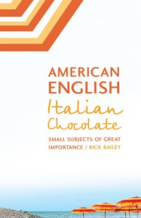 American English, Italian Chocolate by Rick Bailey (9781496201195) - PaperBack - Biographies General Biographies