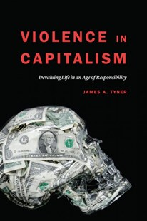 Violence in Capitalism by James A. Tyner (9781496206411) - PaperBack - Social Sciences