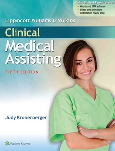 Lippincott Williams & Wilkins' Clinical Medical Assisting by Judy KronenbergerRN CMA (9781496302380) - PaperBack - Reference Medicine