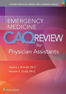 Emergency Medicine CAQ Review for Physician Assistants by Jessica J. Britnell, Matt Brochu, Hannah S. Dodd, Kristin Vella Gray (9781496314284) - PaperBack - Education Study Guides