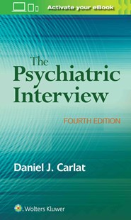 Psychiatric Interview by Daniel J. Carlat (9781496327710) - PaperBack - Reference Medicine