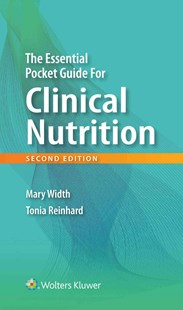 Essential Pocket Guide for Clinical Nutrition by Mary Width, Tonya Reinhard (9781496339164) - PaperBack - Reference Medicine