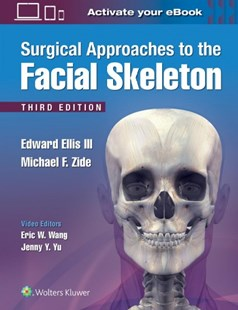 Surgical Approaches to the Facial Skeleton by Edward, III Ellis, Michael F. Zide, Eric W. Wang (9781496380418) - HardCover - Reference Medicine