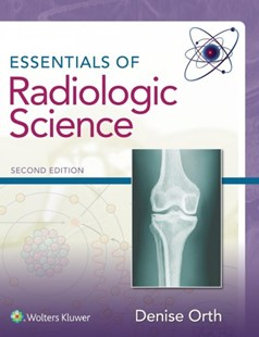 Essentials of Radiologic Science by Denise Orth (9781496394941) - HardCover - Reference Medicine