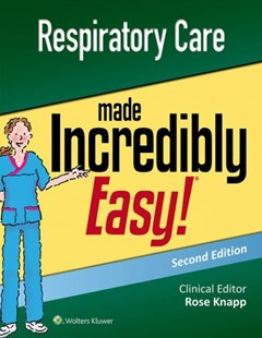 Respiratory Care Made Incredibly Easy by Lww (9781496397898) - PaperBack - Reference Medicine