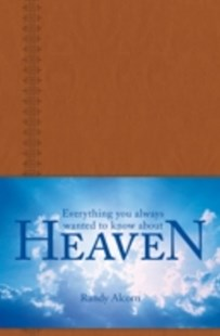 (ebook) Everything You Always Wanted to Know about Heaven - Religion & Spirituality Christianity