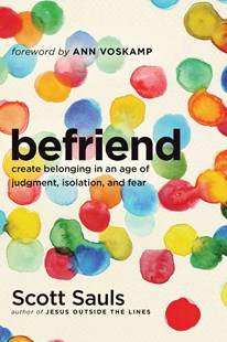 Befriend by Scott Sauls, Ann Voskamp (9781496400949) - PaperBack - Family & Relationships Relationships