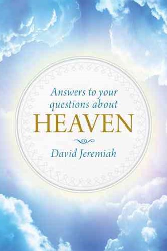 Answers to Your Questions about Heaven