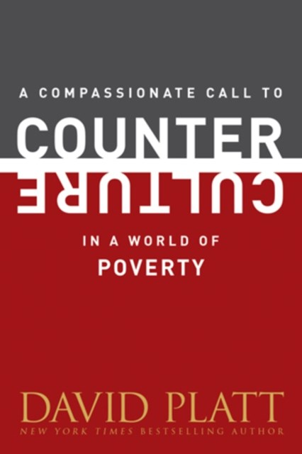 Compassionate Call to Counter Culture in a World of Poverty