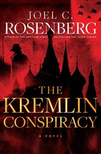The Kremlin Conspiracy by Joel C. Rosenberg (9781496406170) - HardCover - Adventure Fiction Modern