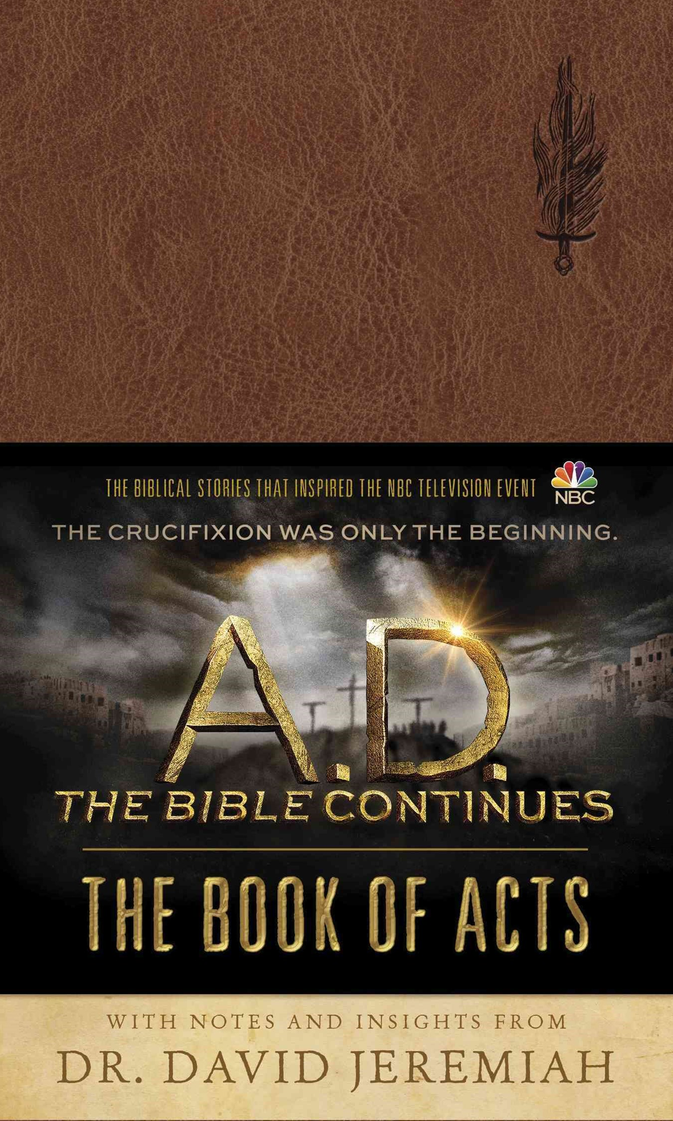 A. D. the Bible Continues: the Book of Acts