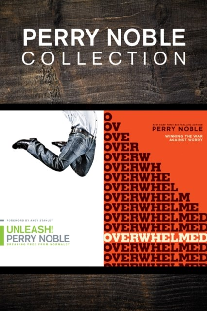Perry Noble Collection: Unleash! / Overwhelmed