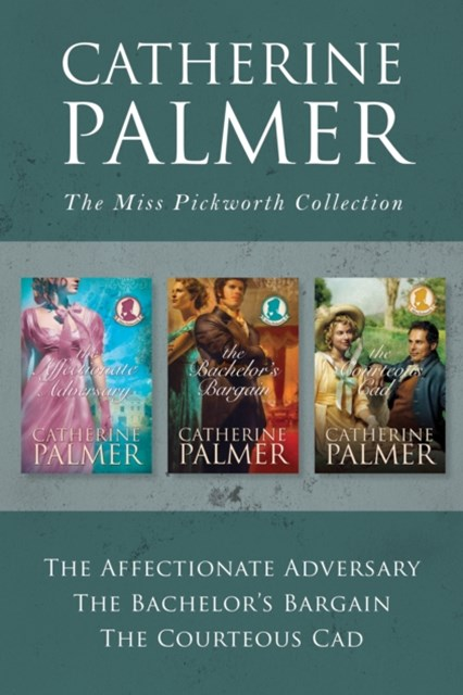 (ebook) Miss Pickworth Collection: The Affectionate Adversary / The Bachelor's Bargain / The Courteous Cad