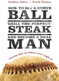 (ebook) How to Hit a Curveball, Grill the Perfect Steak, and Become a Real Man - Religion & Spirituality Christianity