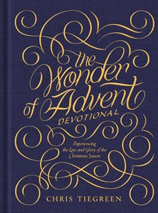 The Wonder of Advent Devotional by Chris Tiegreen (9781496419095) - HardCover - Religion & Spirituality Christianity